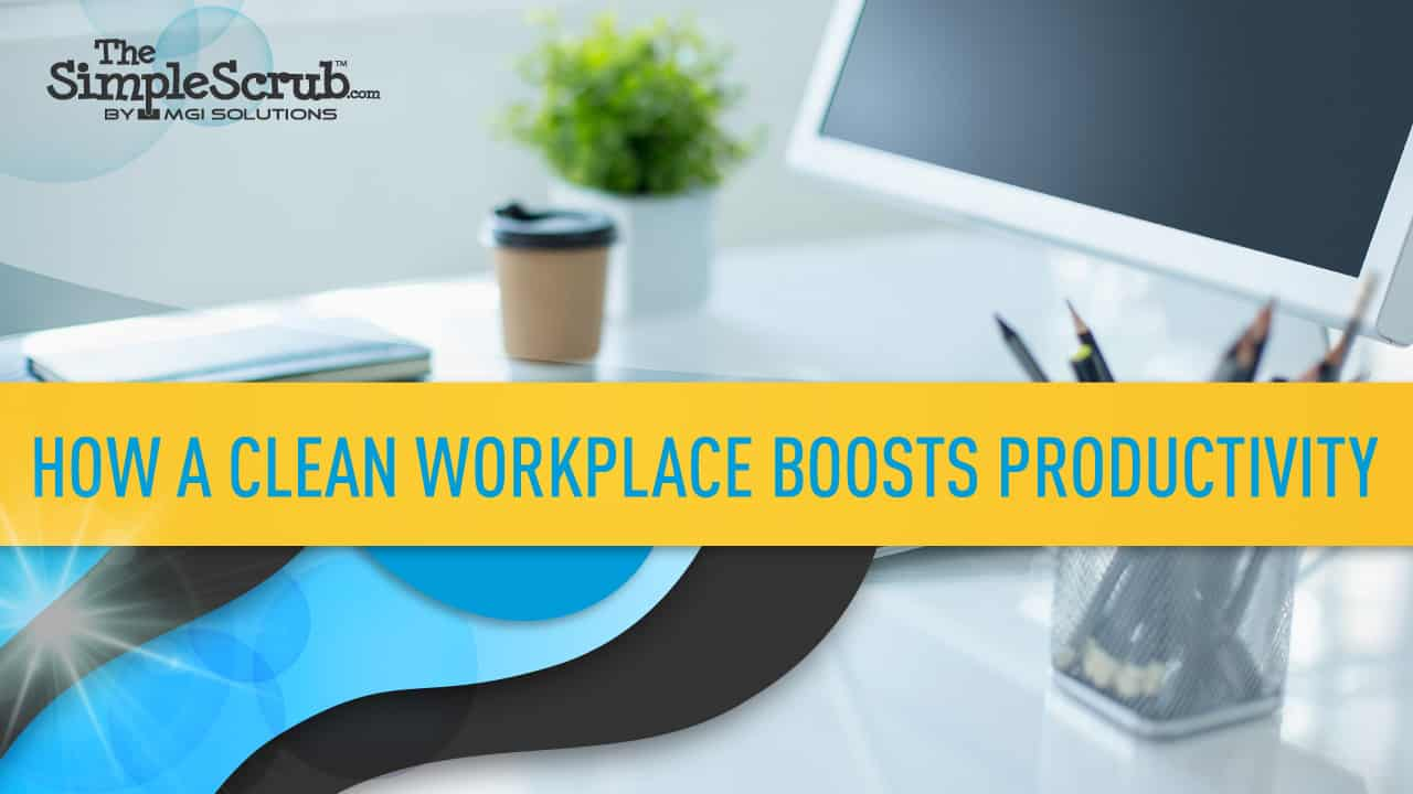 How a Clean Workplace Boosts Productivity featured image